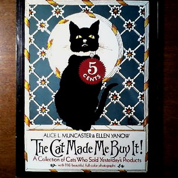 """The Cat Made Me Buy It !"" by Alice L. Muncaster & Ellen Yarnow /A Collection of Cats Who Sold Yesterday's Products/Circa 1984"