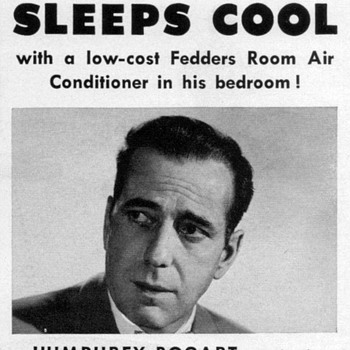1952 - Humphrey Bogart for Fedders Air Conditioners - Advertisement - Advertising