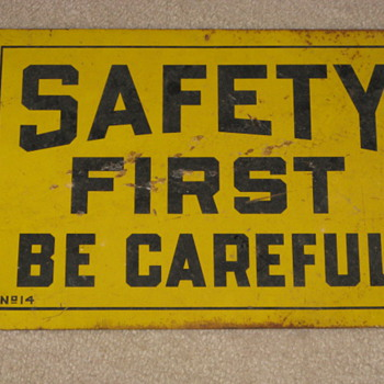 Safety First.... - Signs
