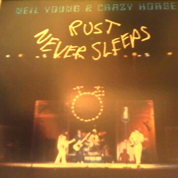 "Neil Young & Crazy Horse ""Rust Never Sleeps"""