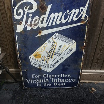 piedmont cigarette sign..pretty heavy and about four feet tall.