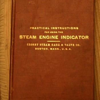 Crosby Steam Engine Indicator, Practical Instructions.  1903 - Railroadiana