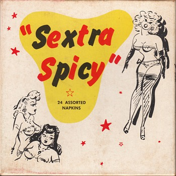 "Sexy and Sexist Cocktail Napkins ""Sextra Spicy""  1956"