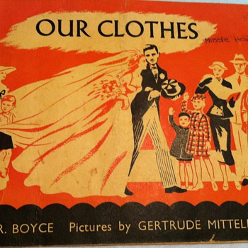 Our Clothes by E. R. Boyce Pictures by Gertrude Mittlemann - Books