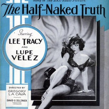 "LUPE VELEZ., MOVIE ""THE HALF NAKED TRUTH"", EARLY 1930s,PRE-CODE FILM & HER SHOCKING DEATH!!"