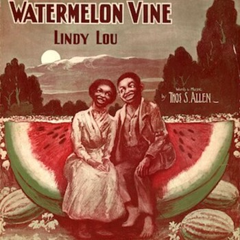 WATERMELON SONGS, ETHNIC SHEET MUSIC STAPLES  1890s TO 1918