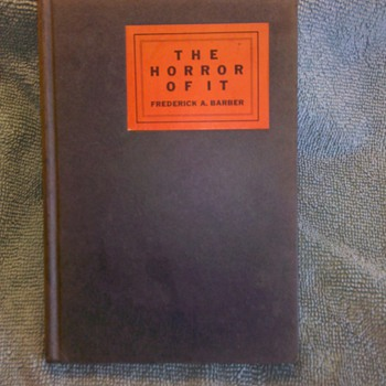 THE HORROR OF IT 1932 Post WWI graphic book
