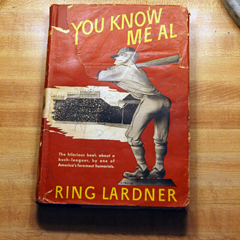 You Know Me Al: A Busher's Letters, by Ring W. Lardner