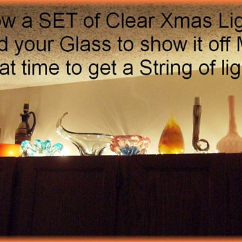 Show and Tell -- Light Up your Glass at Christmas or Anytime - Art Glass