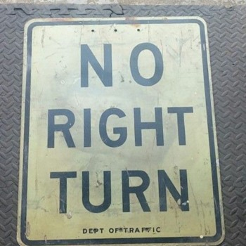 "1950s-1960s ""NO RIGHT TURN"" sign from New York City"
