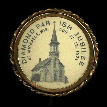 Diamond Jubilee 1921 St Michaels Parish, Wis. Pinback Button