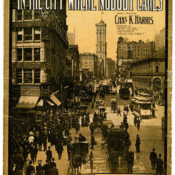 Sheet Music, IN THE CITY WHERE NOBODY CARES, (About Broadway) But Photo May be OMAHA, 1910 - Music Memorabilia