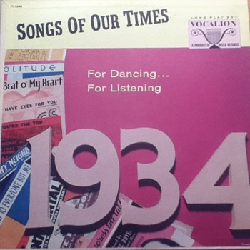 """Songs of Our Times: 1934"" Record Album - Records"