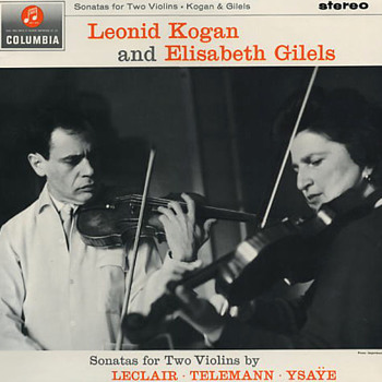 Columbia SAX 2531 - Sonatas for Two Violins - Leonid Kogan and Elisabeth Gilels - Records