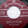 "1957 The Crickets ""That'll Be The Day"" 45rpm b/w ""I'm looking for Someone to Love"""