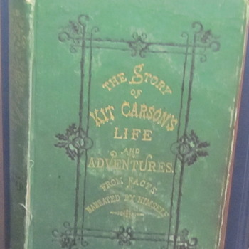 The Story of Kit Carson's Life and adventures...1875