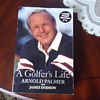A GOLFERS LIFE ARNOLD PALMER WITHY JAMES DODSON BOOK.