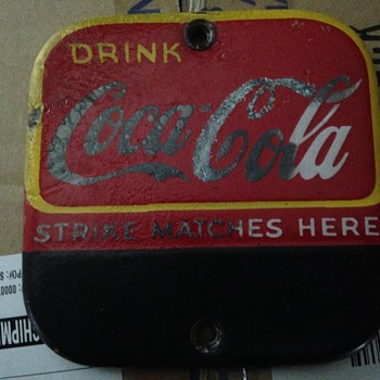 Strike Matches Here (one at a time please) - Coca-Cola