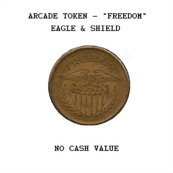 "Arcade Token - ""Freedom"" - US Coins"