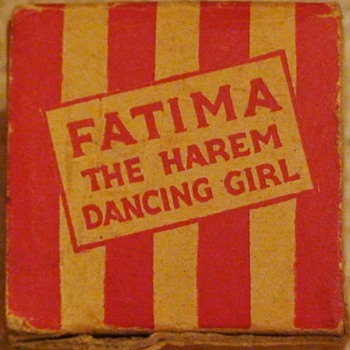 """Fatima The Harem Dancing  Girl""  Novelty Circa 1940s"