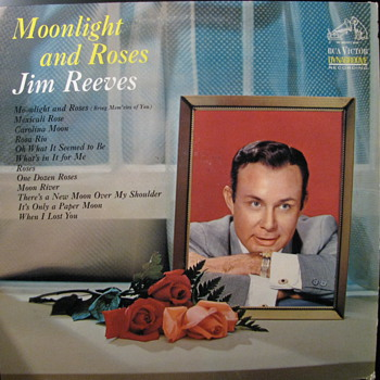 Moonlight and Roses  Jim Reeves