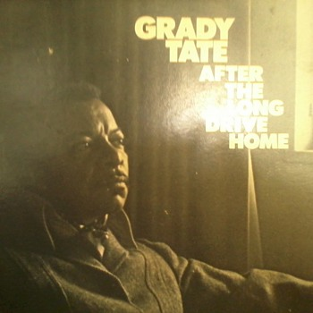 Grady Tate  after the long drive home 