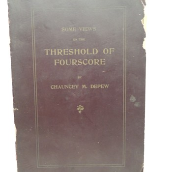 """SOME VIEWS ON THE THRESHOLD OF FOURSCORE"" - Chauncey M. Depew - Books"