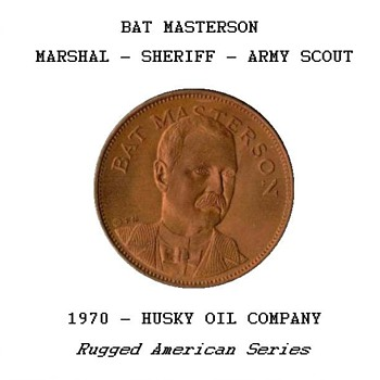 "Husky Oil Co. - ""Bat Masterson"" Token"