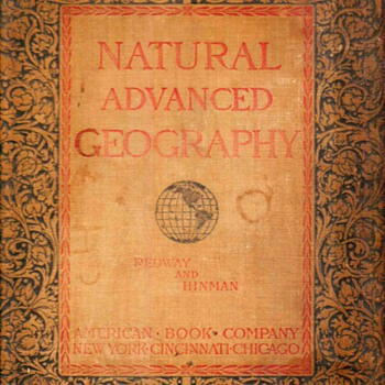 "1901 - ""Natural Advanced Geography"" Schoolbook"