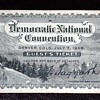 Ticket to the Democratic National Convention - Denver, 1907