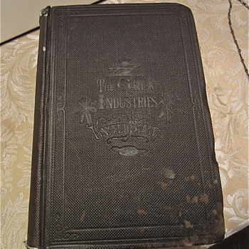 The Great Industries Of The United States book, pub. in 1873 - Books
