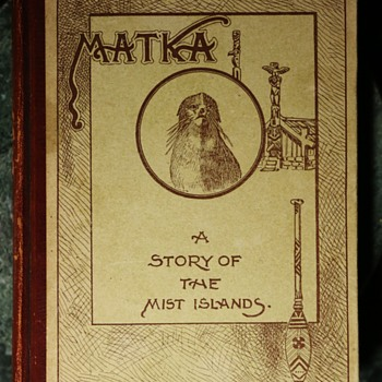 Matka - A story of the Mist Islands by David Starr Jordan - 1900