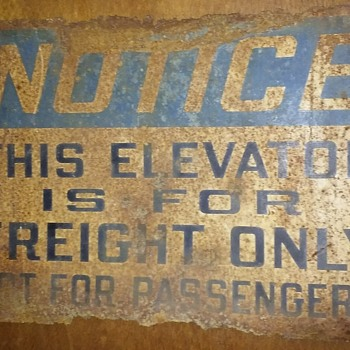 rusty FREIGHT ELEVATOR industrial sign