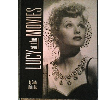 """Lucy At The Movies"" By Cindy De La Hoz /368 Pages ""Running Press Book Publishers""/Circa 2007"