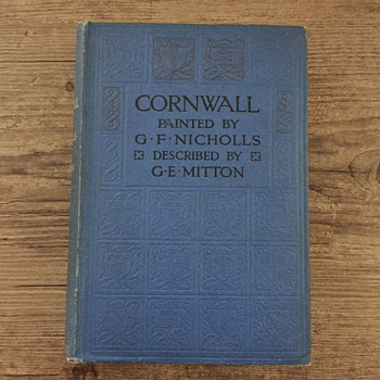 Cornwall painted by G.F. Nicholls described by G.E. Mitton.