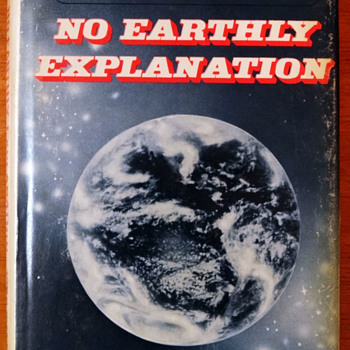 No Earthly Explanation by John Wallace Spencer - Books