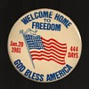 Welcome Home Hostages of IRAN pinback buttons