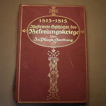 1813-1815 Illustrierte Gesrhichte Befreiungskriege Von T.V. Pflugk-harttung   Need Help Identifying - Books