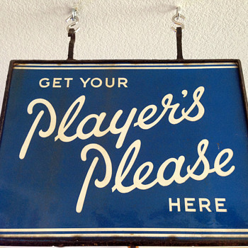Get your player's please here double sided porcelain sign