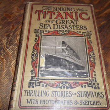 The Sinking of the Titanic - dated 1912 1st edition. - Books