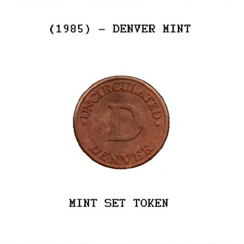 1985 - U.S. Mint Set Token - Denver