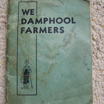 "1933 We Damphool Farmers"" By W.F.Schilling"""