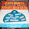 JAMES BROWN 2 MILLION BEST SELLERS PAPA&#039;S GOT A BRAND NEW BAG