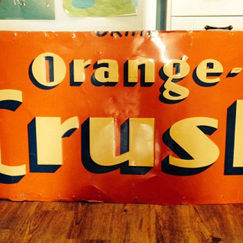 Large Orange Crush sign. Another great find in my basement! - Advertising