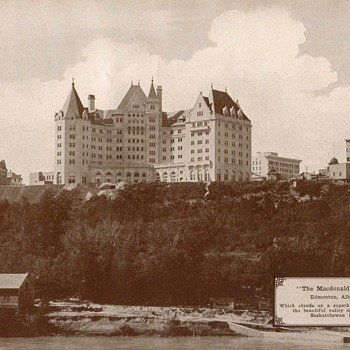 """The MacDonald Hotel"" Edmonton - Circa 1917"