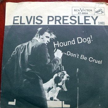"1957 Elvis Presley ""Hound Dog"" and ""Don't Be Cruel"" 45rpm  - Records"