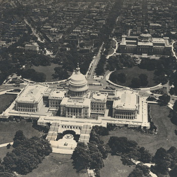"The Capitol""Aeroplane View""Early XX Century."