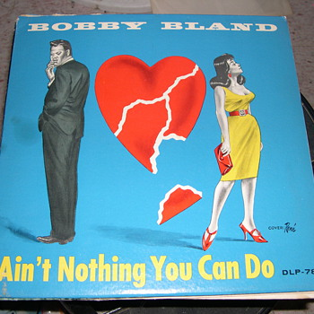 BOBBY BLAND AIN'T NOTHING YOU CAN DO DUKE RECORD LABEL - Records