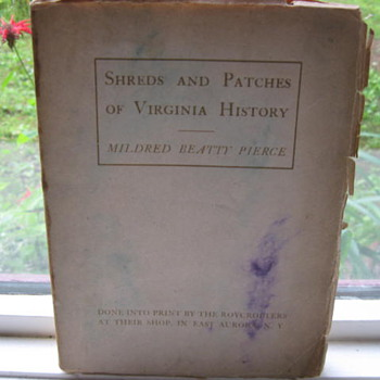 Shreds & Patches of Virginia History ...Roycroft Press.