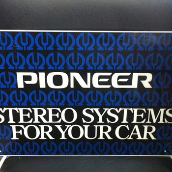 Pioneer stereo systems for your car sign.